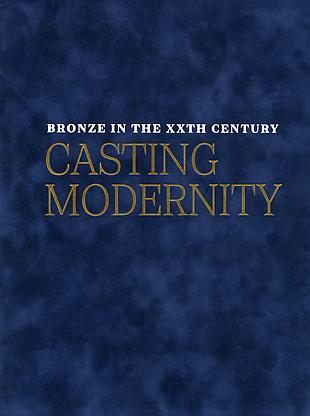 - Bronze in the XXth Century - Casting Modernity - Publications
