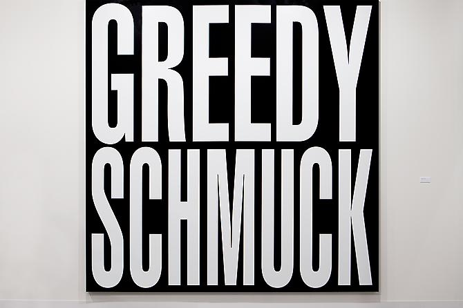 Barbara Kruger Untitled (Greedy Schmuck), 2012...