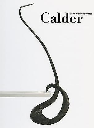 - The Complete Bronzes - Calder - Publications