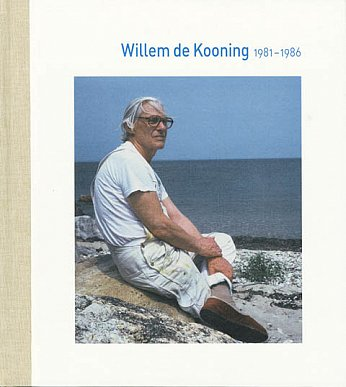 - 1981 - 1986 - Willem de Kooning - Publications