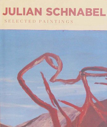- Selected Paintings - Julian Schnabel - Publications
