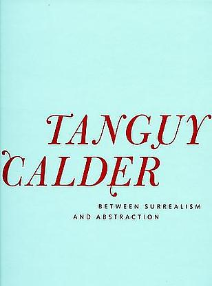 - Between Surrealism and Abstraction - Tanguy Calder - Publications